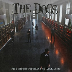 Dogs, The - Post Mortem Portraits Of Loneliness (LP)