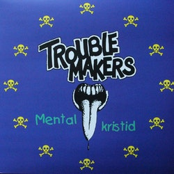 Troublemakers ‎– Mental Kristid Lp