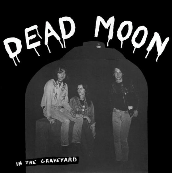 Dead Moon – In The Graveyard Lp