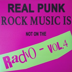 Various – Real Punk Rock Music Is Not On The Radio - Vol.4 Lp