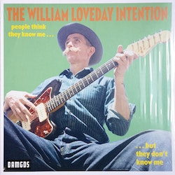 William Loveday Intention, The - People Think They Know Me ... ... But They Don't Know Me