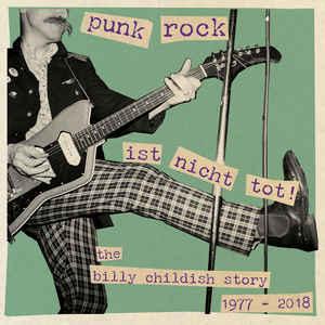 Billy Childish – Punk Rock Ist Nicht Tot! The Billy Childish Story 1977 - 2018 3lp