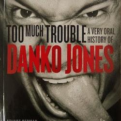 "DANKO JONES ""Too Much Trouble: A Very Oral History of Danko Jones"" PAPERBACK BOOK"