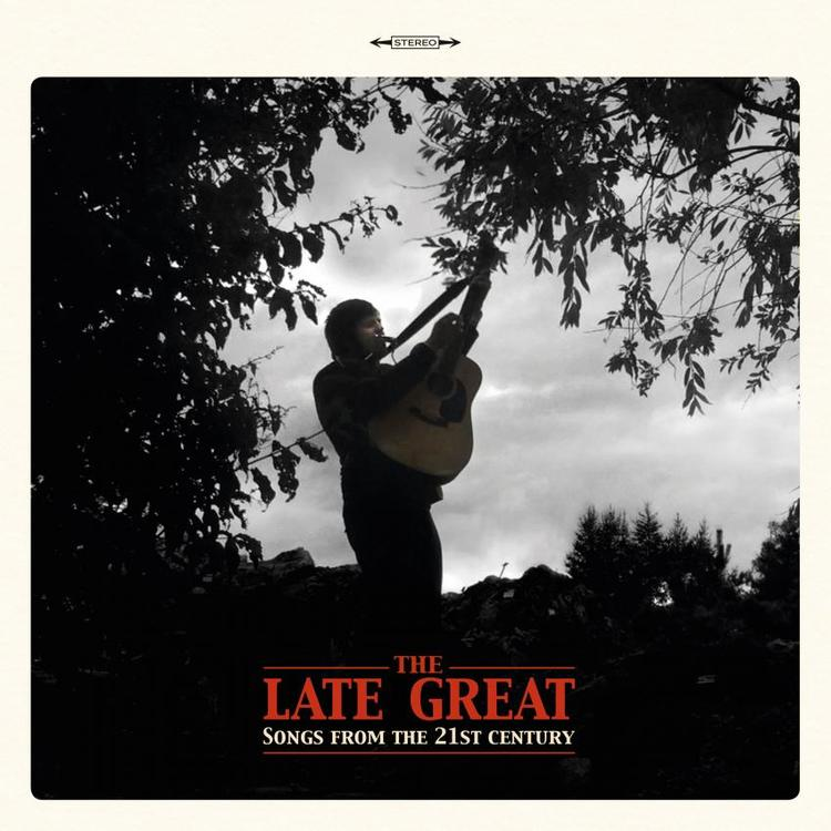 Late Great, The - Songs From the 21st Century Lp