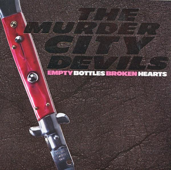 Murder City Devils – Empty Bottles Broken Hearts LP
