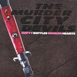 Murder City Devils ‎– Empty Bottles Broken Hearts LP