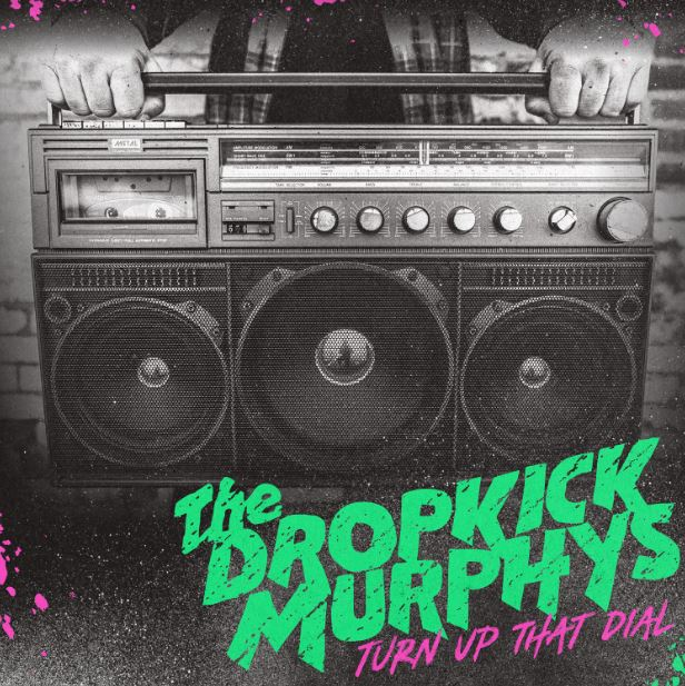 Dropkick Murphys – Turn Up That Dial LP