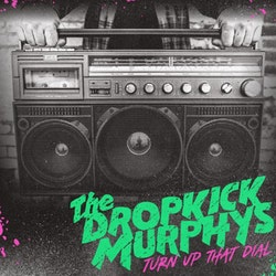 Dropkick Murphys ‎– Turn Up That Dial LP