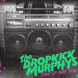 "Dropkick Murphys – Turn Up That Dial - DLX (LP+7"")"