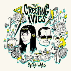 Creeping Ivies, The – Stay Wild Lp