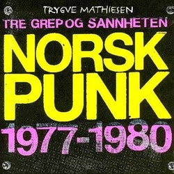 TRE GREP OG SANNHETEN - NORSK PUNK 1977-1980 (BOK)