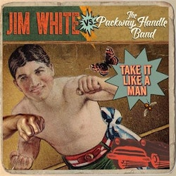 Jim White Vs The Packway Handle Band - Take It Like A Man Lp+Cd