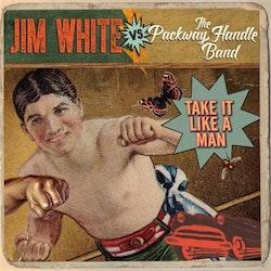 Jim White Vs The Packway Handle Band - Take It Like A Man Lp+Cd