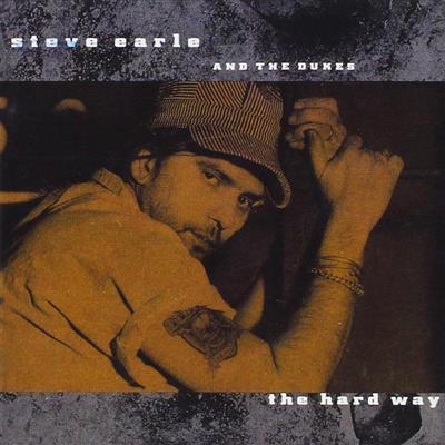 Steve Earle & The Dukes – The hard way Lp