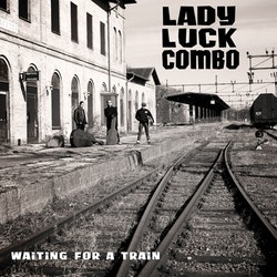 Lady Luck Combo – Waiting For A Train Cd