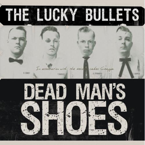 Lucky Bullets, The – Dead Man's Shoes Lp