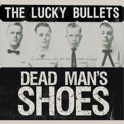 Lucky Bullets, The – Dead Man's Shoes Lp