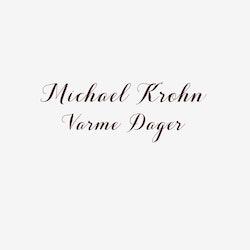 Michael Krohn - Varme Dager - Limited Edition Lp