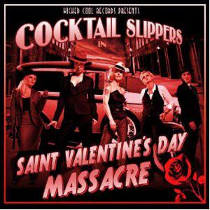 Cocktail Slippers -Saint Valentines Day Massacre   Lp