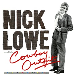 "Nick Lowe  ‎– Nick Lowe And His Cowboy Outfit (VINYL + 7"")"