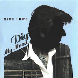 Nick Lowe  – Dig My Mood LP