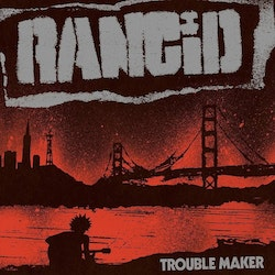 Rancid, The - Trouble Maker   Lp