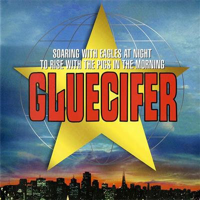 Gluecifer - Soaring With Eagles at Night.. Lp