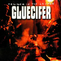 Gluecifer - Tender is the Savage  Lp