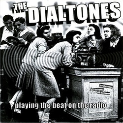 Dialtones, The – Playing The Beat On The Radio 7''