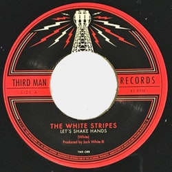 White Stripes, The ‎–  Let's Shake Hands 7''