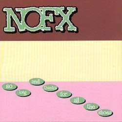 NOFX - So Long And Thanks For All The Shoes Cd
