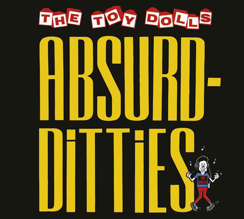 Toy Dolls - Absurd Ditties Cd