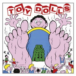 Toy Dolls - Fat Bob's Feet - Limited Digipack Edition Cd
