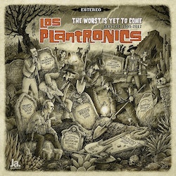 Los Plantronics -The Worst Is Yet To Come  2Lp
