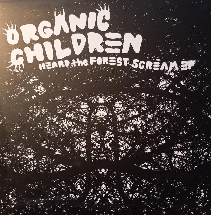 Organic Children - Heard the forest scream 7''