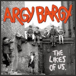 Argy Bargy – The Likes Of Us Lp