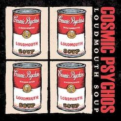 Cosmic Psychos - Loudmouth Soup LP