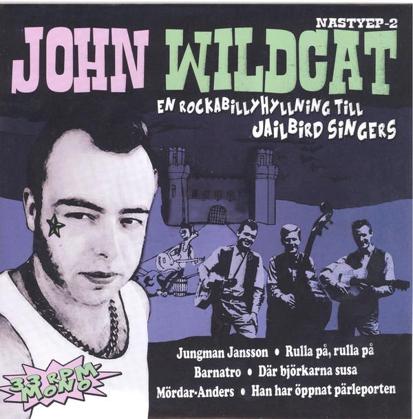 John Wildcat - En Rockabillyhyllning Till Jailbird Singers 7''