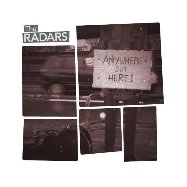 Radars, The -  Anywhere But Here !