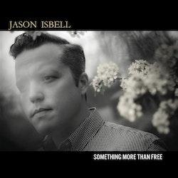 Jason Isbell - Something More Than Free 2LP
