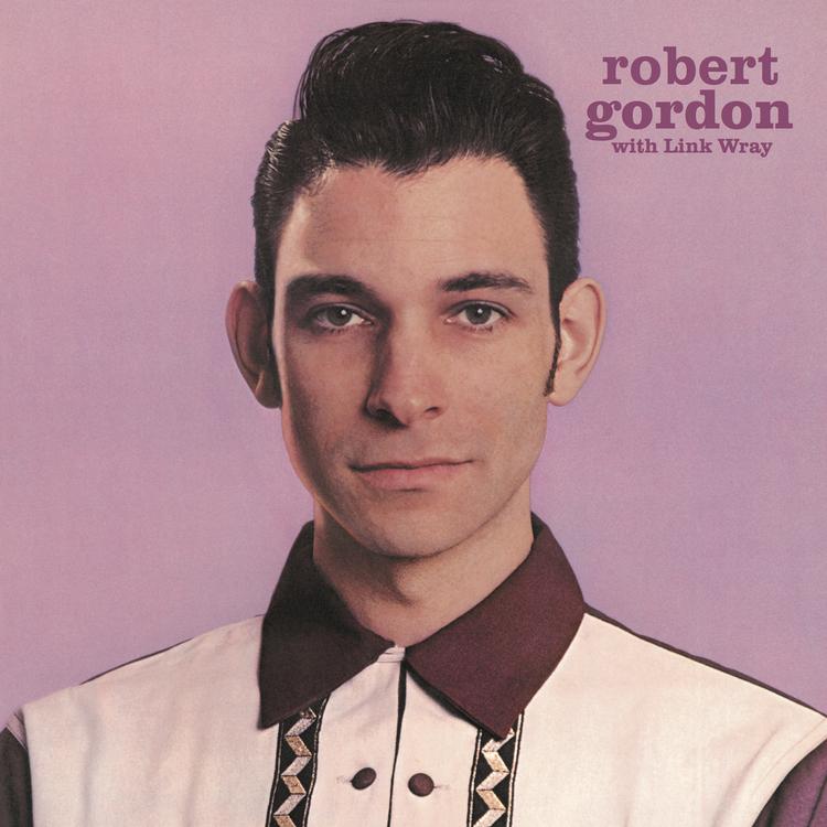Robert Gordon - With Link Wray LP
