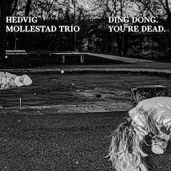 Hedvig Mollestad Trio ‎– Ding Dong. You're Dead Lp
