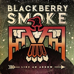 Blackberry Smoke - Like An Arrow 2 Lp