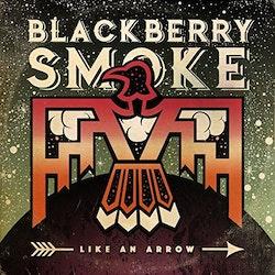 Blackberry Smoke - Like An Arrow 2 Lp