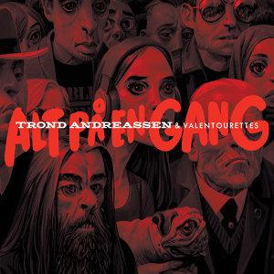 Trond Andreassen & Valentourettes - Alt på en gang   rød vinyl