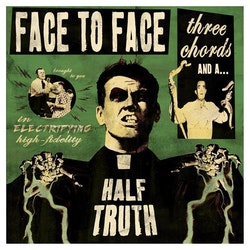 Face To Face - Three Chords And A Half Truth Lp