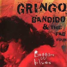 Gringo Bandido & The Fab Four – Beggars Blues Mcd