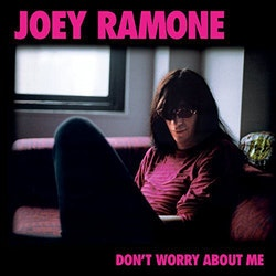 Joey Ramone - Don't Worry About Me lp