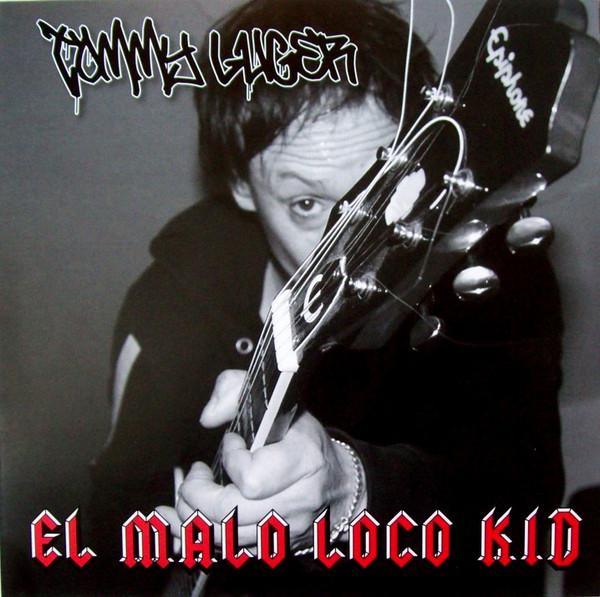 Tommy Luger – El Malo Loco Kid Lp