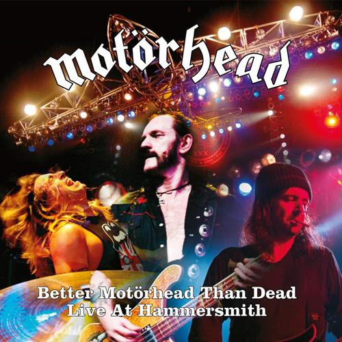 Motörhead – Better Motörhead Than Dead: Live At Hammersmith   4Lp